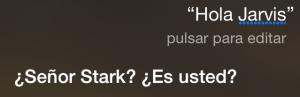 Hola Jarvis ¿Señor Stark? ¿Es usted?