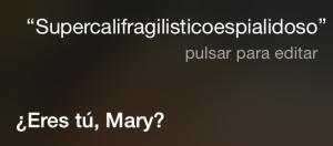 Supercalifragilisticoespialidoso ¿Eres tú, Mary?