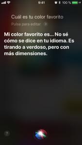 Siri, ¿cuál es tu color favorito? Mi color favorito es... No sé cómo se dice en tu idioma... Es tirando a verdoso pero como más dimensiones.