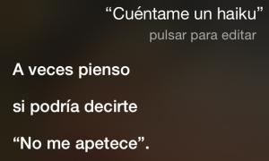 """Siri, cuéntame un Haiku A veces pienso… Si podría decirte… """"No me apetece""""."""