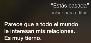 Siri, ¿Estás casada? Parece que a todo el mundo le interesan mis relaciones. Es muy tierno.