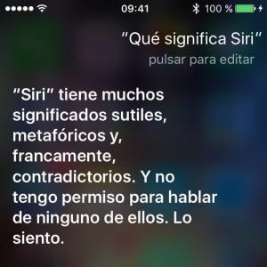 """""""Siri"""" tiene muchos significados sutiles, metafóricos y francamente contradictorios. Y no tengo permiso para hablar de ellos. Lo siento."""