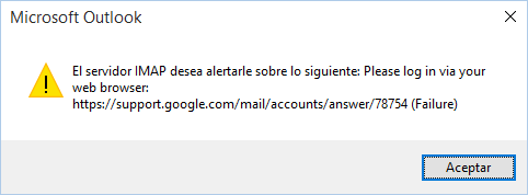 El servidor IMAP desea advertirle de lo siguiente: Please login vía your web browserhttps://support.google.com/mail/answer/78754 (Failure)