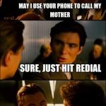 ¿Puedo usar tu móvil para llamar a mi madre'? Claro, solo dale a la rellamada...