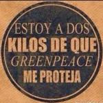 Estoy a dos kilos de que Greenpeace me proteja