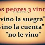 """Los 3 peores """"vino"""""""