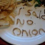 He dicho que no quería cebolla...