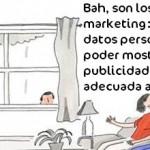 Bah, son los de marketing que recogen datos personales para mostrarnos la publicidad más adecuada a nosotros