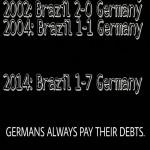 Los alemanes siempre pagan sus deudas....