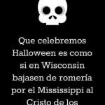 Celebrar en España Halloween es como si en Wisconsin bajasen de Romería...