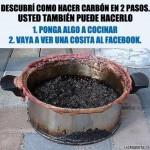Descubrí cómo hacer carbón: poner algo a cocinar. Ir a ver una cosita a Facebook...