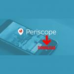 Periscope: Cómo descargar vídeos [Actualizado]
