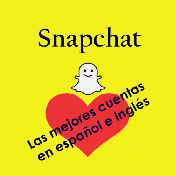 Snapchat: las mejores cuentas en español (e inglés)