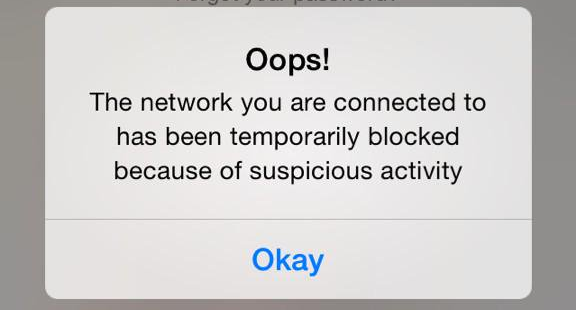 Oops! The network you are connected to has been temporary blocked because of suspicious activity (Snapchat)