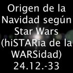Historia y origen de la Navidad según Star Wars #FelizNavidad