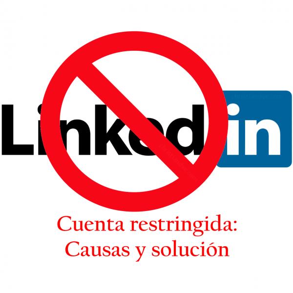 LinkedIn: Cuenta suspendida o restringida. Causas y soluciones