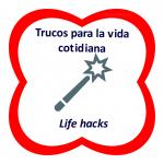 100 trucos para la vida cotidiana (life hacks) que quizá no conoces