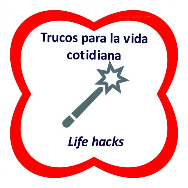 100 trucos para la vida cotidiana (life hacks)