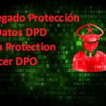 ¿Qué es un Delegado de Protección de Datos DPD/DPO? ¿Lo necesita mi empresa?