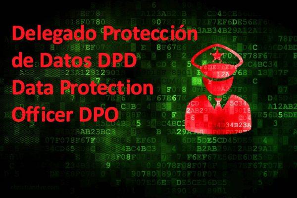 ¿Qué es un Delegado de Protección de Datos DPD/Data Protection Officer DPO? ¿Lo necesita mi empresa?