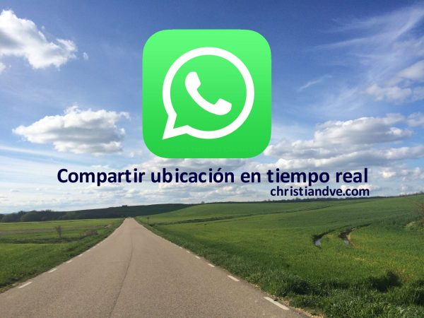 WhatsApp: Cómo compartir la ubicación en tiempo real en Android y iPhone