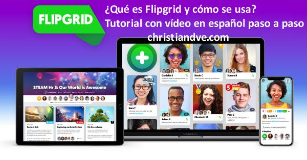 FlipGrid: Qué es y cómo usar en el aula y otros entornos esta herramienta de vídeo + tutorial en vídeo