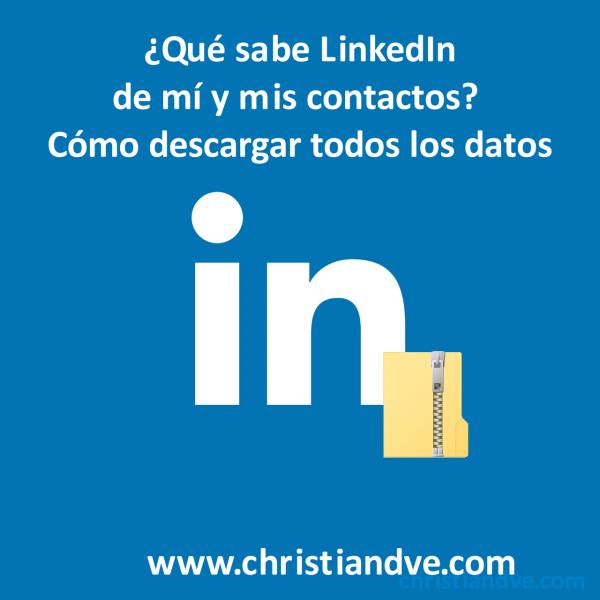 LinkedIn: cómo descargar mis datos y qué sabe de mí y mis contactos
