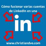 LinkedIn: cómo fusionar/integrar cuentas y cerrar las duplicadas