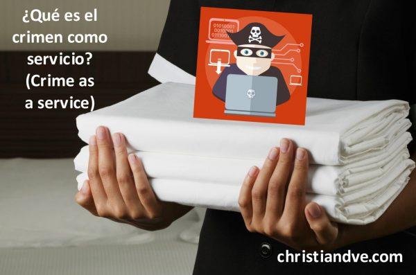 ¿Qué es el Crime as a service (CaaS) o crimen como servicio?