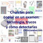 Chuletas para copiar en un examen: tecnología, trucos y cómo detectarlas