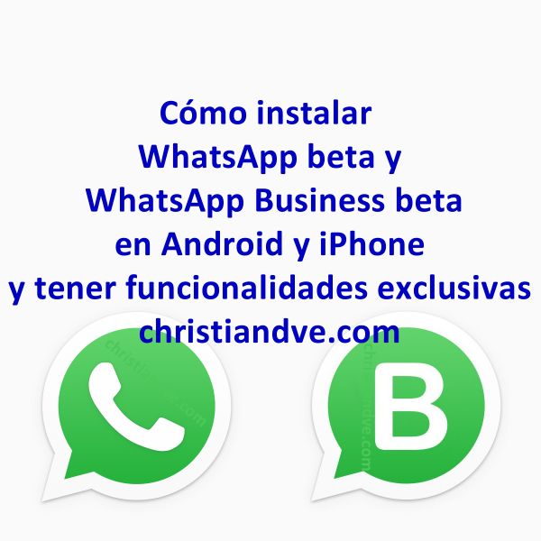 Cómo instalar WhatsApp/WhatsApp Business beta en Android y iPhone y tener funcionalidades exclusivas