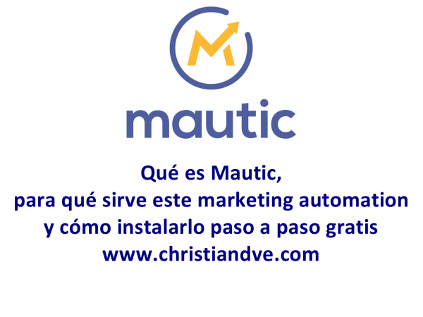 Mautic: ¿qué es y cómo instalar este marketing automation open source gratis paso a paso?