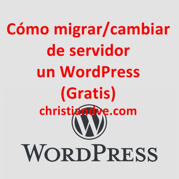 WordPress: cómo cambiar/migrar de servidor gratis de 2 maneras. Tutorial en vídeo