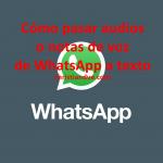 WhatsApp: cómo pasar audios o notas de voz a texto gratis en Android y iPhone