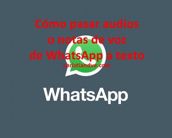 Cómo pasar audios o notas de voz a texto gratis en Android y iPhone
