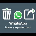 WhatsApp: Cómo borrar y exportar chats en Android y iPhone