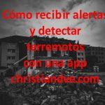 Terremoto: app para recibir alertas y detectarlo gratis en Android/iPhone