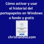 Historial del portapapeles en Windows 10: qué es, cómo se usa y cómo aprovecharlo a fondo gratis (con vídeo)