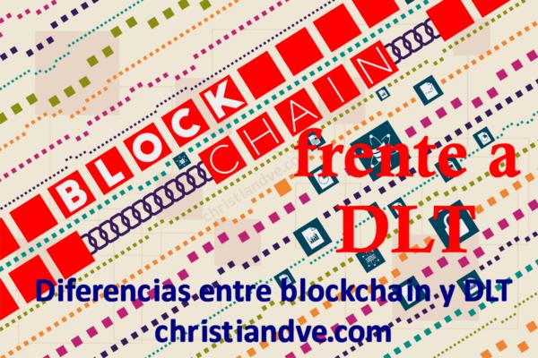 Blockchain y DLT: diferencias y similitudes