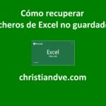 Excel: Cómo recuperar ficheros de no guardados (7 opciones)