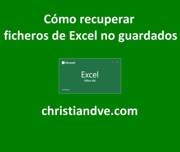 Excel: Cómo recuperar ficheros de no guardados
