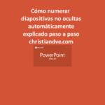 PowerPoint: cómo numerar diapositivas no ocultas automáticamente (y gratis)