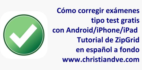 Cómo corregir exámenes tipo test gratis en Android/iPhone/iPad con ZipGrade. Tutorial en español a fondo