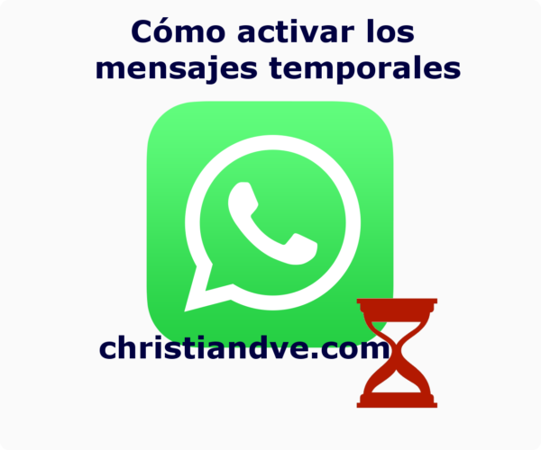 WhatsApp: cómo activar los mensajes temporales que se autodestruyen