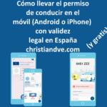 Cómo llevar el carnet de conducir en Android/iPhone con validez legal en España